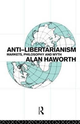 Anti-libertarianism by Alan Haworth image