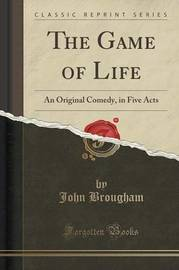 The Game of Life by John Brougham