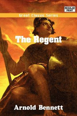 The Regent by Arnold Bennett image