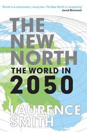 The New North by Laurence C Smith