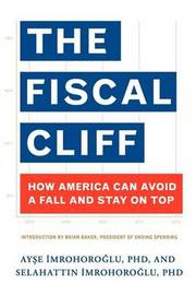 The Fiscal Cliff by Ayse Imrohoroglu Phd