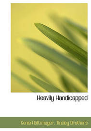 Heavily Handicapped by Genie Holtzmeyer