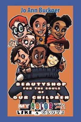 Beautyshop for the Souls of Our Children by Jo Ann Buckner
