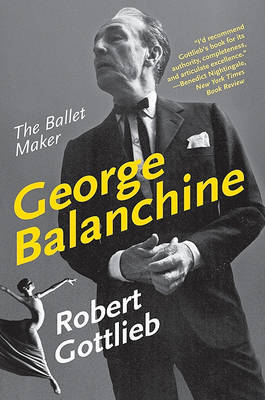 George Balanchine by Robert Gottlieb image