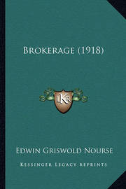 Brokerage (1918) by Edwin Griswold Nourse