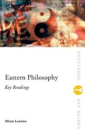 Eastern Philosophy: Key Readings by Oliver Leaman image