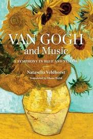 Van Gogh and Music by Natascha Veldhorst