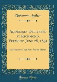Addresses Delivered at Richmond, Vermont, June 28, 1895 by Unknown Author image