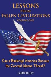 Lessons from Fallen Civilizations by Larry Kelley image