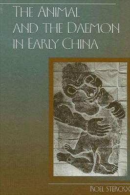 The Animal and the Daemon in Early China by Roel Sterckx image