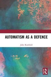 Automatism as a Defence by John Rumbold