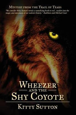 Wheezer and the Shy Coyote by Kitty Sutton