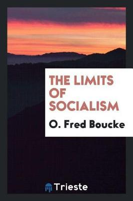 The Limits of Socialism by O. Fred Boucke