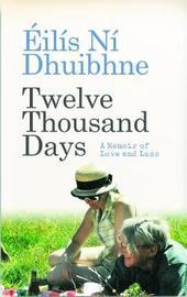 Twelve Thousand Days by Eilis Ni Dhuibhne