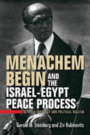 Menachem Begin and the Israel-Egypt Peace Process by Gerald M Steinberg