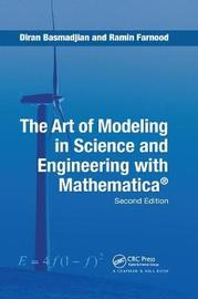 The Art of Modeling in Science and Engineering with Mathematica by Diran Basmadjian