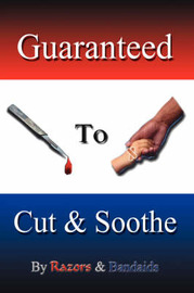 Guaranteed to Cut and Soothe by And Bandaids Razors and Bandaids image