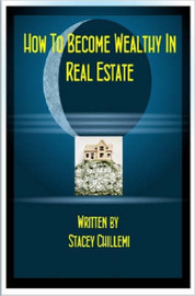 How To Become Wealthy In Real Estate by Stacey Chillemi image