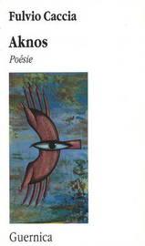 Aknos: Poesie by Fulvio Caccia image