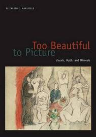 Too Beautiful to Picture by Elizabeth C. Mansfield