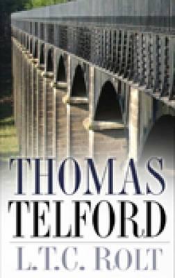 Thomas Telford by L.T.C. Rolt
