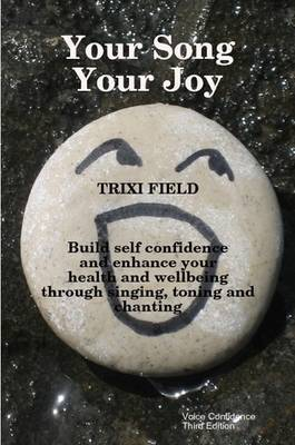 Your Song Your Joy by Trixi Field