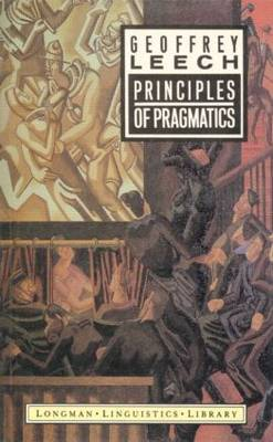 Principles of Pragmatics by Geoffrey N Leech