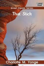 That Stick by Charlotte , M. Yonge image