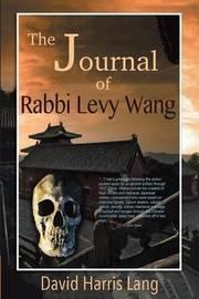 The Journal of Rabbi Levy Wang by David Harris Lang