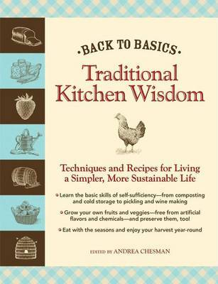 Traditional Kitchen Wisdom: Techniques and Recipes for Living a Simpler, More Sustainable Life