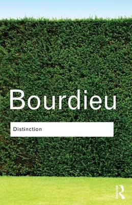 Distinction by Pierre Bourdieu
