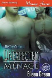 Unexpected Menage [The Tiger's Lair 1] (Siren Publishing Menage Amour) by Eileen Green
