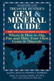 Northeast Treasure Hunter's Gem and Mineral Guide (6th Edition) by Kathy J. Rygle
