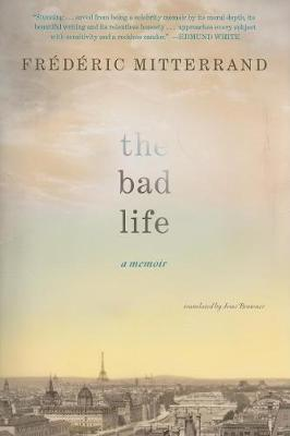The Bad Life by Frederic Mitterrand image