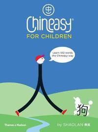 Chineasy (R) for Children by ShaoLan Hsueh