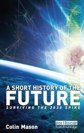 A Short History of the Future by Colin Mason image