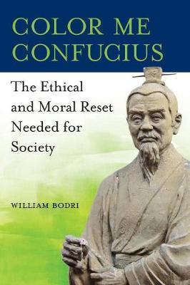 Color Me Confucius by William Bodri