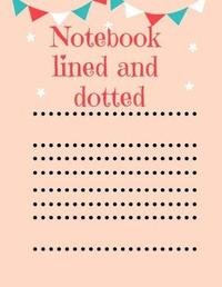 Notebook Lined and Dotted by Eileen a Brown