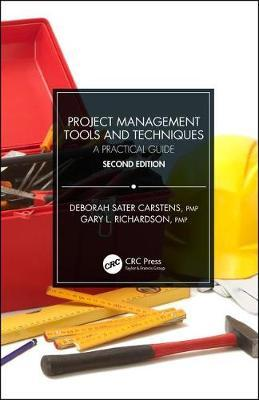 Project Management Tools and Techniques by Deborah Sater Carstens