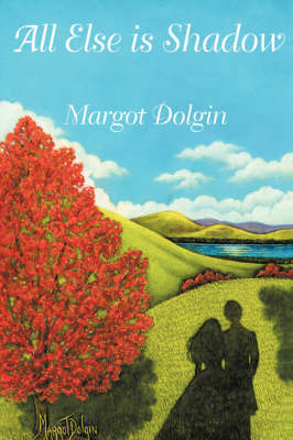 All Else is Shadow by Margot Dolgin image