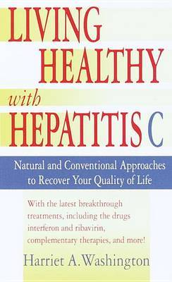 Living Healthy with Hepatitis C by Harriet A Washington image