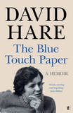 The Blue Touch Paper: A Memoir by David Hare
