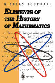 Elements of the History of Mathematics by Nicolas Bourbaki