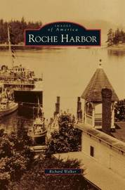 Roche Harbor by Richard Walker