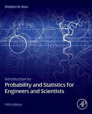 Introduction to Probability and Statistics for Engineers and Scientists by Sheldon M Ross image