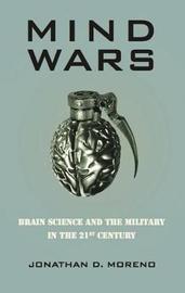 Mind Wars by Jonathan D Moreno