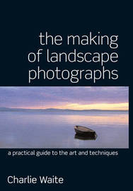 The Making of Landscape Photographs by Charlie Waite image