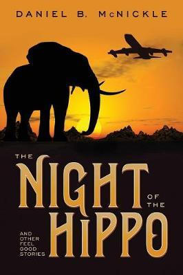 The Night of the Hippo by Daniel B McNickle