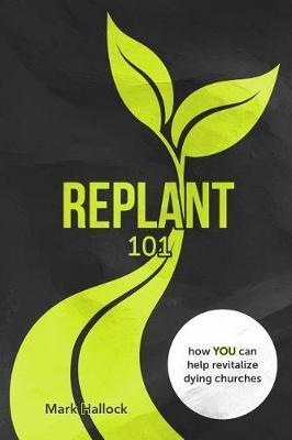 Replant 101 by Mark Hallock