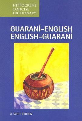 Guarani-English/English-Guarani Concise Dictionary by A.Scott Britton image